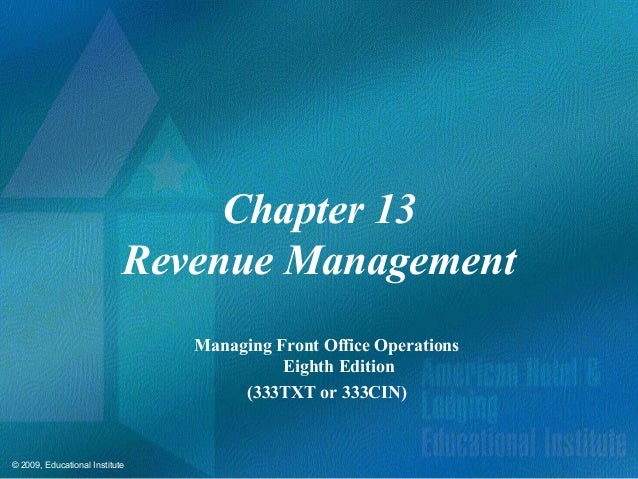 Chapter 13                            Revenue Management                                Managing Front Office Operations  ...