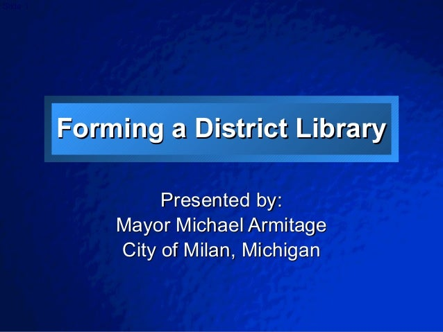 © 2003 By Default! A Free sample background from www.awesomebackgrounds.com Slide 1 Forming a District LibraryForming a Di...