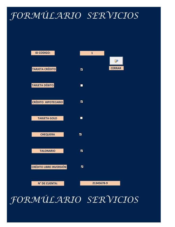 FORMÚLARIO SERVICIOS         ID CODIGO:              1        TARJETA CRÉDITO                        CERRAR        TARJETA...