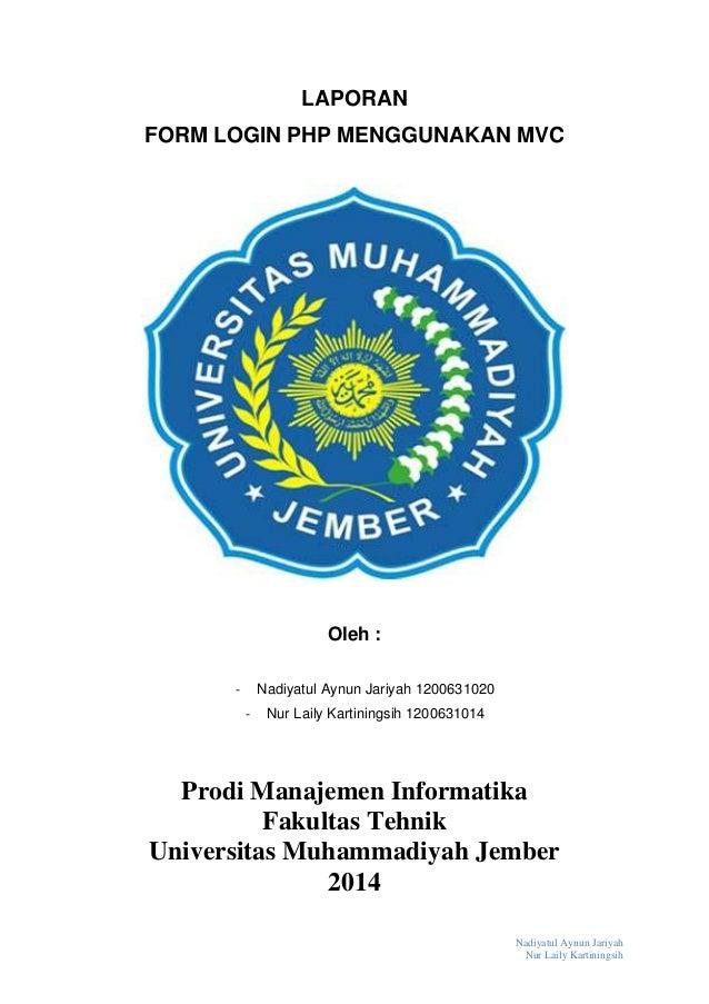 Nadiyatul Aynun Jariyah Nur Laily Kartiningsih LAPORAN FORM LOGIN PHP MENGGUNAKAN MVC Oleh : - Nadiyatul Aynun Jariyah 120...