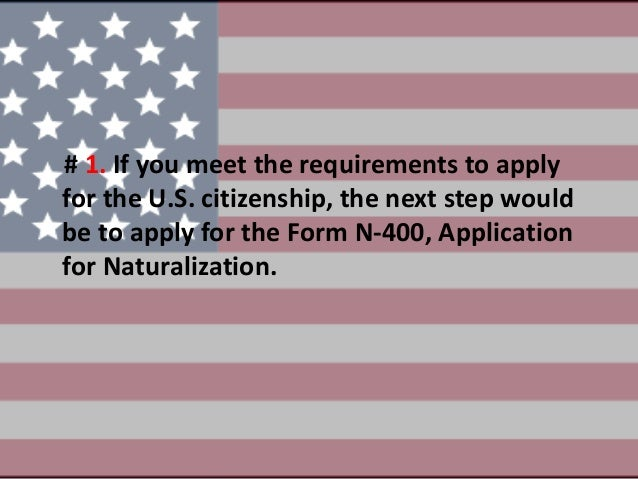 Form N- 400, Application for Naturalization Process
