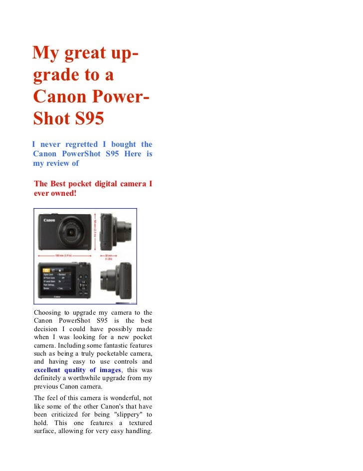 My great up-grade to aCanon Power-Shot S95I never regretted I bought theCanon PowerShot S95 Here ismy review ofThe Best po...