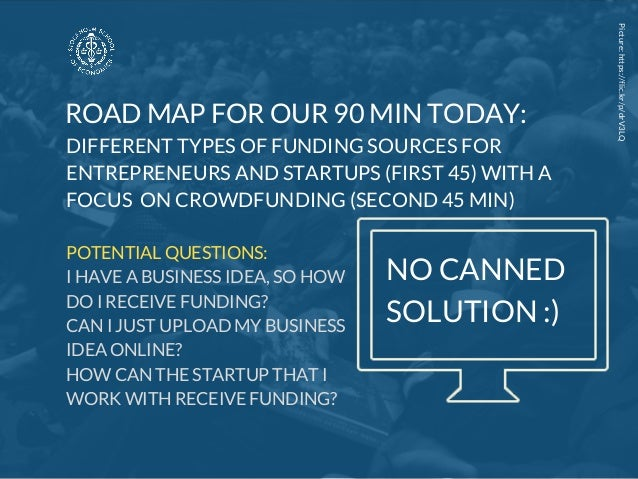 Picture:https://flic.kr/p/drV3LQ POTENTIAL QUESTIONS: I HAVE A BUSINESS IDEA, SO HOW DO I RECEIVE FUNDING? CAN I JUST UPLO...
