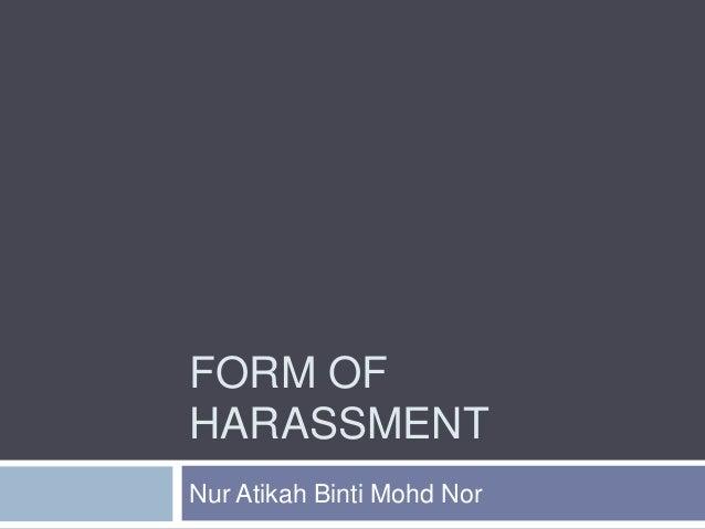 FORM OFHARASSMENTNur Atikah Binti Mohd Nor