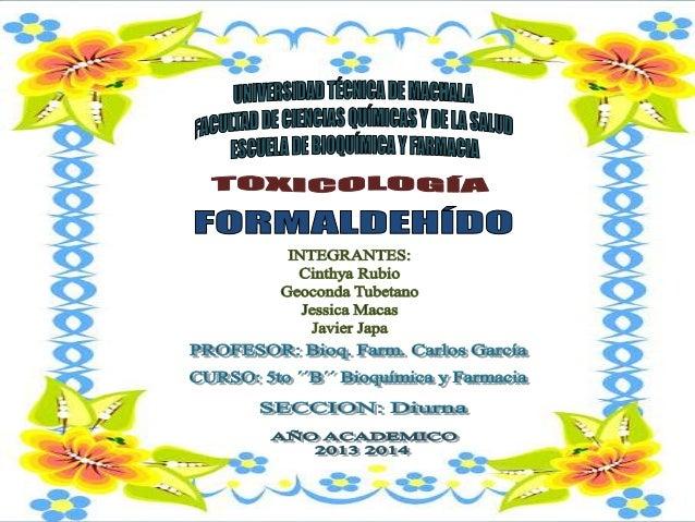 Preparado por primera vez por el químico ruso A.M. Butlerov en 1859 Conocido como: Formaldehído Formalina Formol Oximetile...