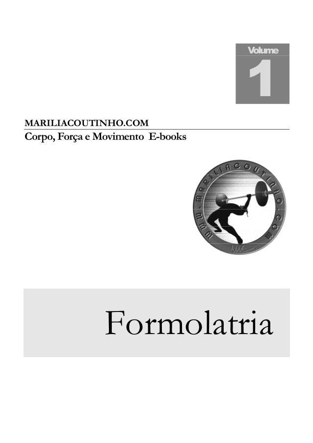 MARILIACOUTINHO.COM Corpo, Força e Movimento E-books Formolatria Volume 1