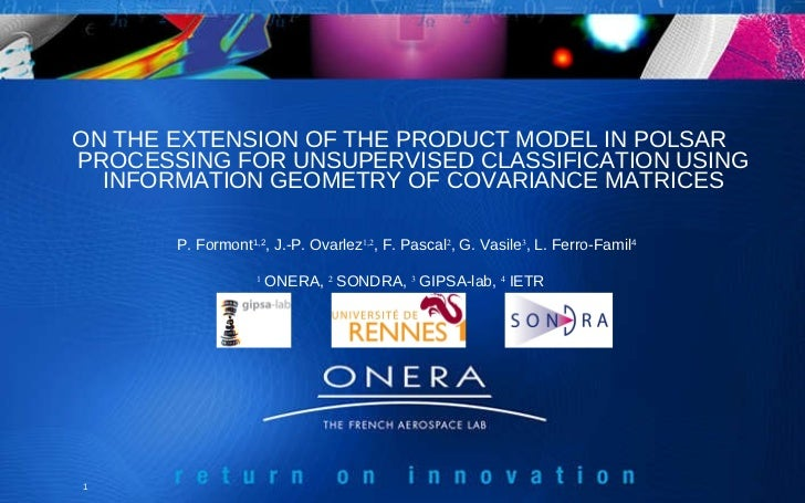 ON THE EXTENSION OF THE PRODUCT MODEL IN POLSAR PROCESSING FOR UNSUPERVISED CLASSIFICATION USING INFORMATION GEOMETRY OF C...