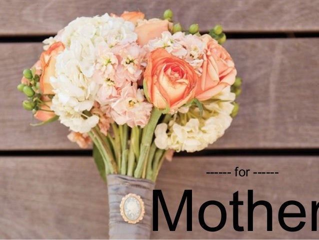 ------ for ------  Mother