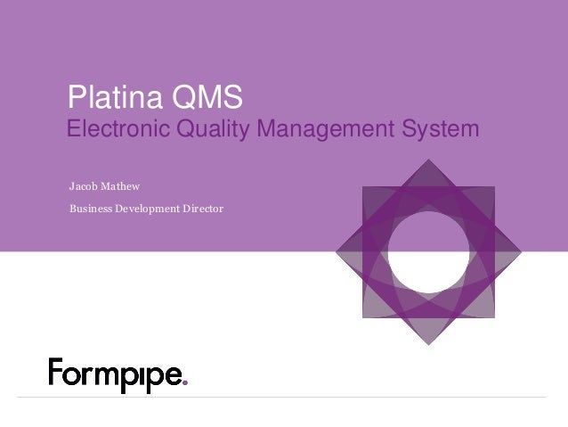 Platina QMS Jacob Mathew Business Development Director Electronic Quality Management System