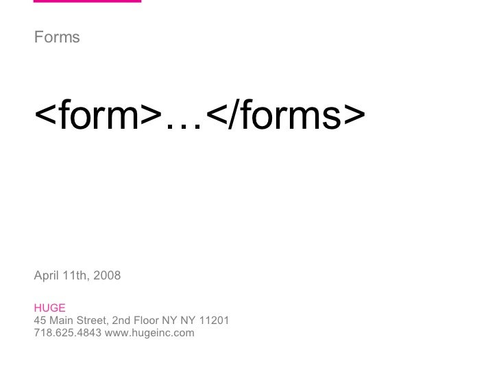 06/03/09 HUGE   /  ParentsConnect  / HUGE 45 Main Street, 2nd Floor NY NY 11201 718.625.4843 www.hugeinc.com Forms <form>…...