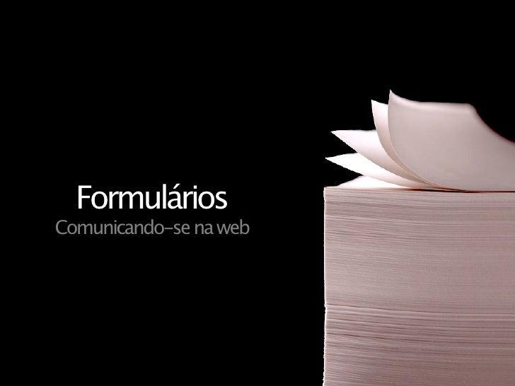 Formulários Comunicando-se na web