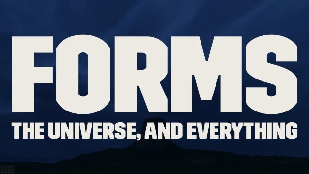 FormsThe Universe,And Everything