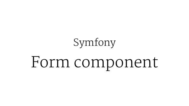 Symfony Form component
