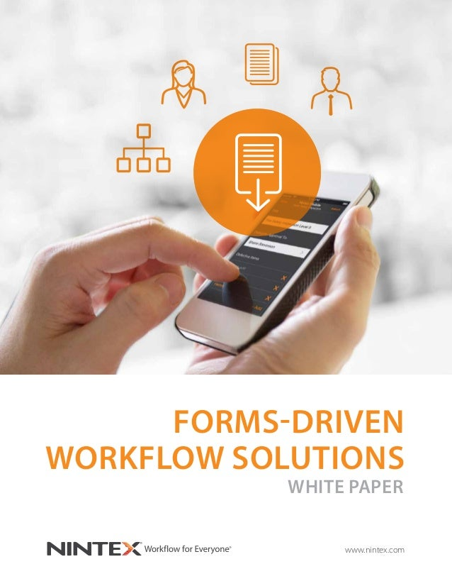 www.nintex.com FORMS-DRIVEN WORKFLOW SOLUTIONS WHITE PAPER