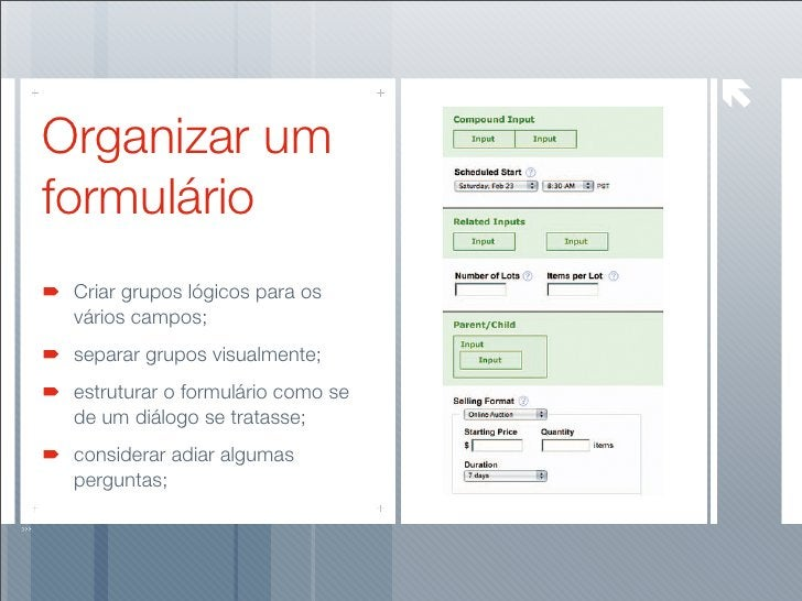 Organizar um formulário  Criar grupos lógicos para os  vários campos;  separar grupos visualmente;  estruturar o formulári...