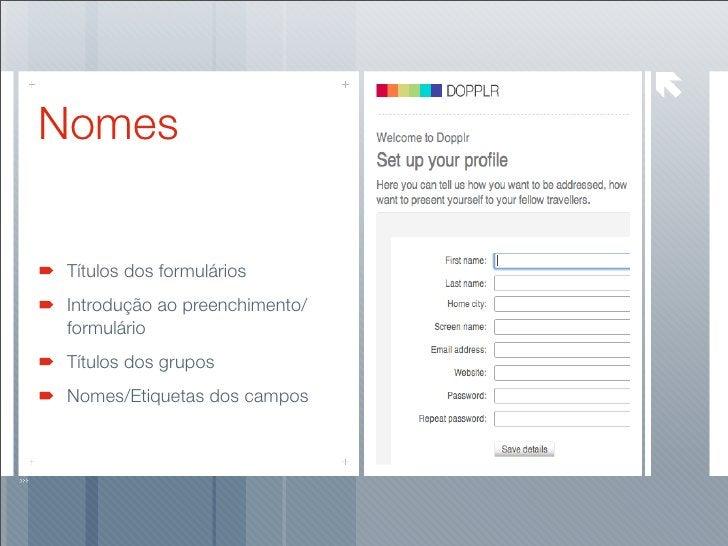 Nomes    Títulos dos formulários  Introdução ao preenchimento/  formulário  Títulos dos grupos  Nomes/Etiquetas dos campos
