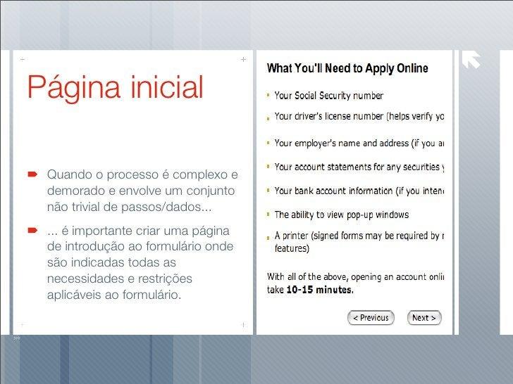Página inicial   Quando o processo é complexo e  demorado e envolve um conjunto  não trivial de passos/dados...  ... é imp...