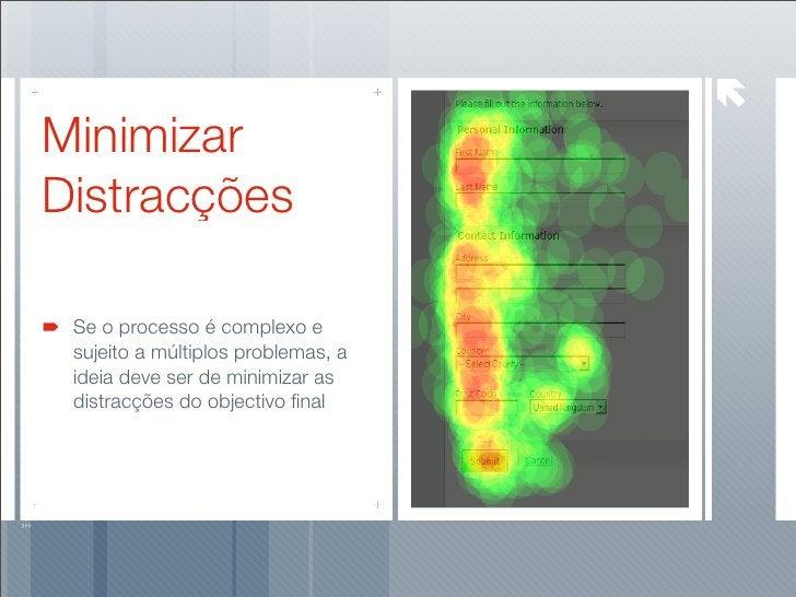 Minimizar Distracções   Se o processo é complexo e  sujeito a múltiplos problemas, a  ideia deve ser de minimizar as  dist...