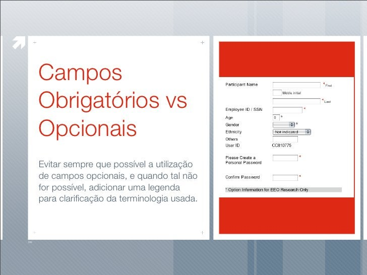 Campos Obrigatórios vs Opcionais Evitar sempre que possível a utilização de campos opcionais, e quando tal não for possíve...