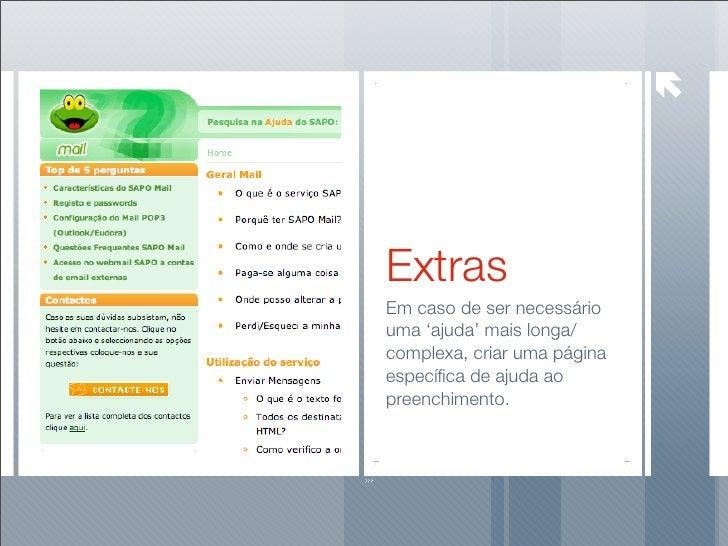 Extras Em caso de ser necessário uma 'ajuda' mais longa/ complexa, criar uma página específica de ajuda ao preenchimento.