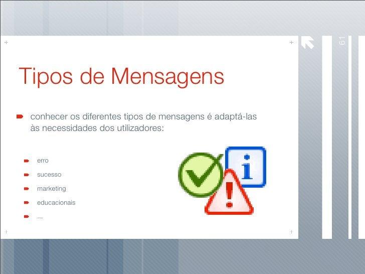 61 Tipos de Mensagens conhecer os diferentes tipos de mensagens é adaptá-las às necessidades dos utilizadores:    erro   s...