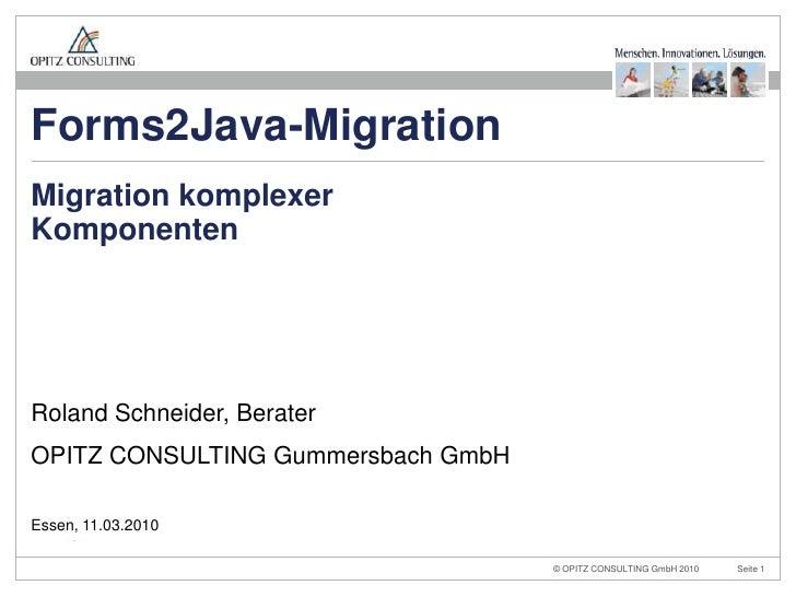 Migration komplexer Komponenten<br />Roland Schneider, Berater<br />OPITZ CONSULTING Gummersbach GmbH<br />Essen, 11.03.20...