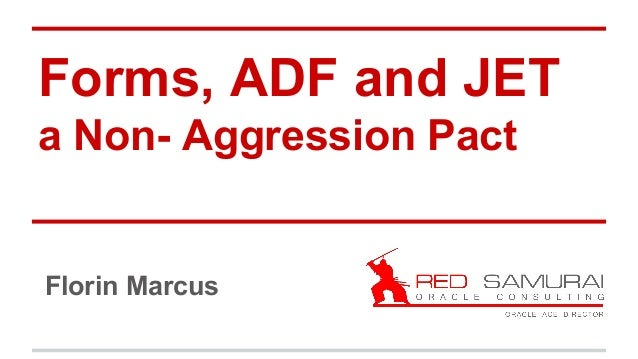 Forms, ADF and JET a Non- Aggression Pact Florin Marcus