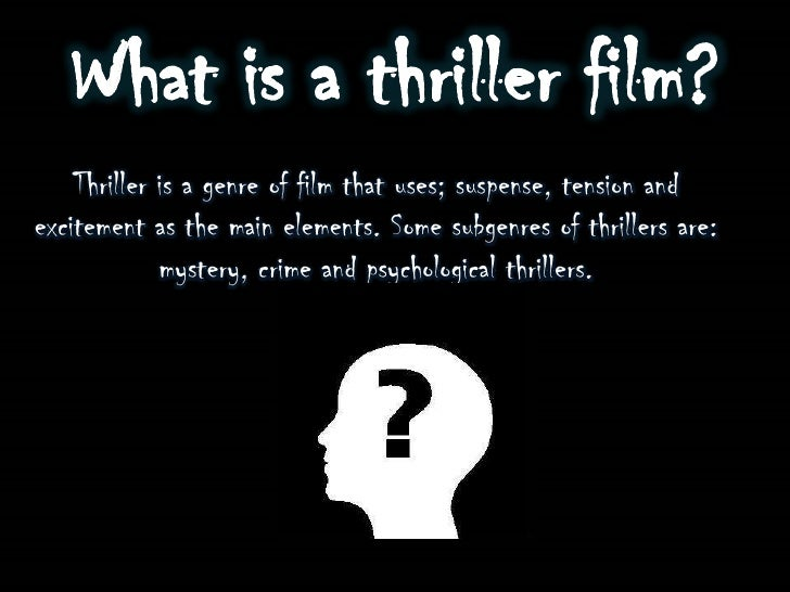the convention of a thriller film essay An essay on thriller film codes and conventions codes and conventions of thriller films liam bolland i will mention the codes and conventions that occur in thriller films.