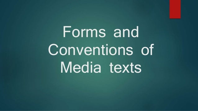 Forms and Conventions of Media texts