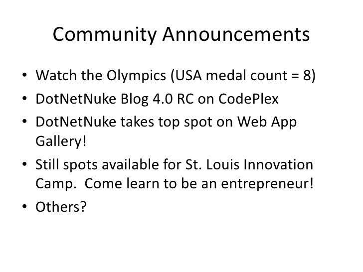 Community Announcements<br />Watch the Olympics (USA medal count = 8)<br />DotNetNuke Blog 4.0 RC on CodePlex<br />DotNetN...