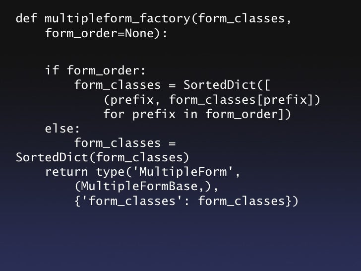 How type() works type(object) -> returns the class of the object, type(1) == int type([]) == list   type(name, bases, attr...