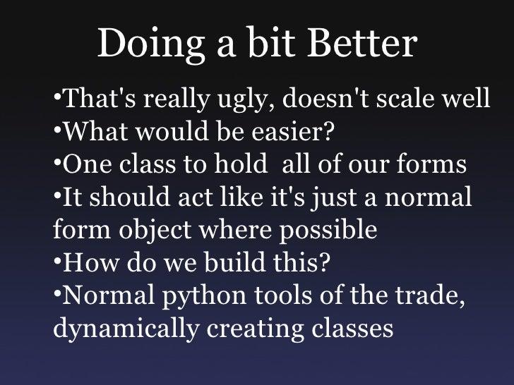 def multipleform_factory(form_classes,     form_order=None):       if form_order:         form_classes = SortedDict([     ...