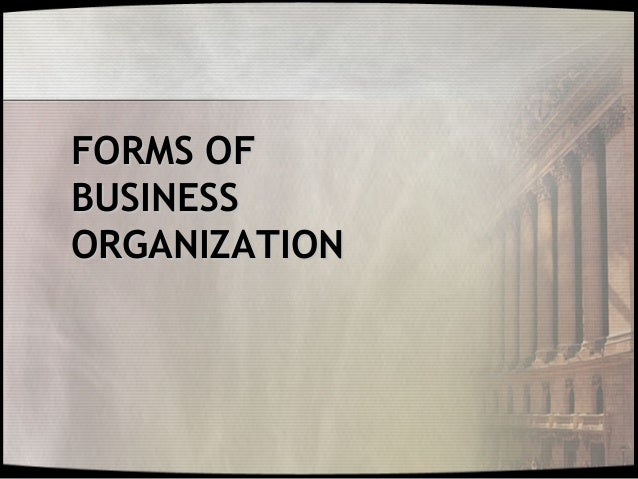 FORMS OFFORMS OF BUSINESSBUSINESS ORGANIZATIONORGANIZATION
