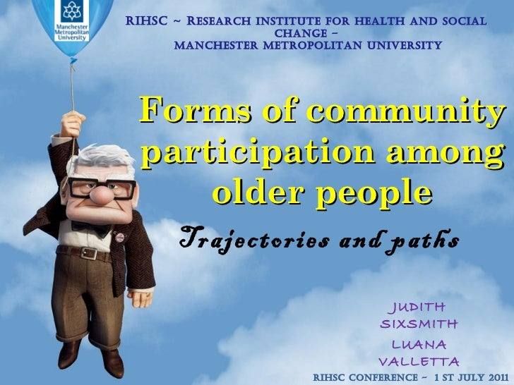Forms of community participation among older people Trajectories and paths  RIHSC ~ R esearch Institute for Health and Soc...