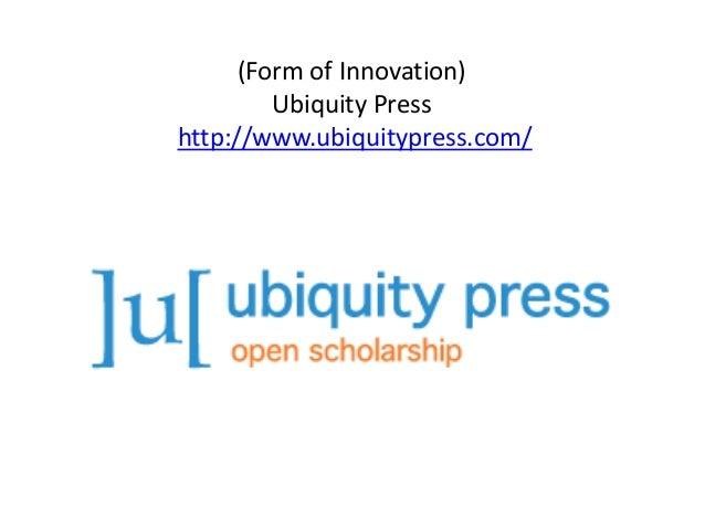 (Form of Innovation)Ubiquity Presshttp://www.ubiquitypress.com/