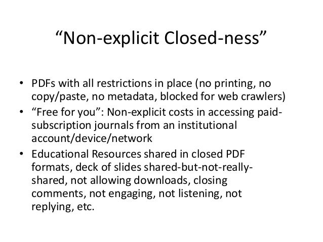 """""""Non-explicit Closed-ness""""• PDFs with all restrictions in place (no printing, nocopy/paste, no metadata, blocked for web c..."""