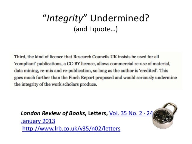 """""""Integrity"""" Undermined?(and I quote…)London Review of Books, Letters, Vol. 35 No. 2 · 24January 2013http://www.lrb.co.uk/v..."""
