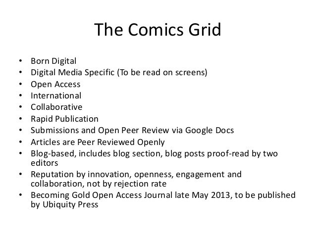 The Comics Grid• Born Digital• Digital Media Specific (To be read on screens)• Open Access• International• Collaborative• ...