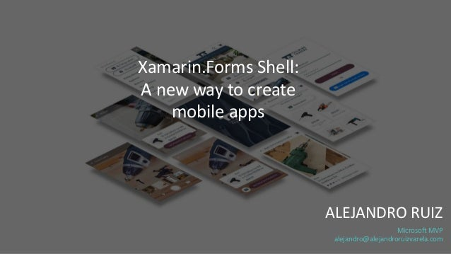 Xamarin Forms Shell: A new way to create mobile apps