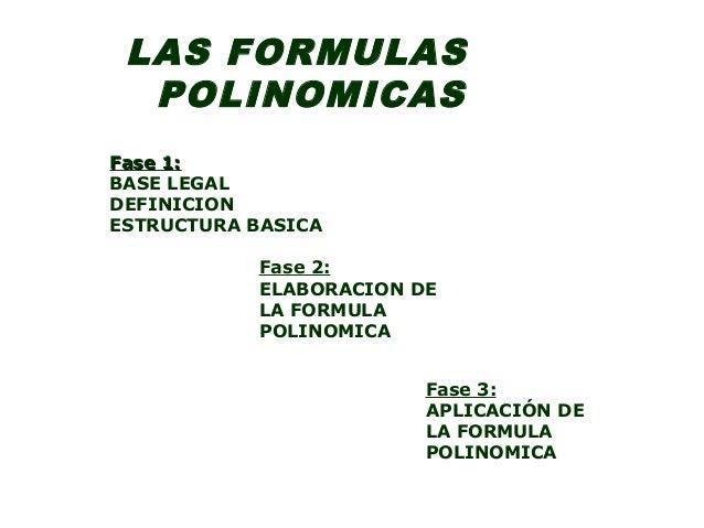 Fase 1:Fase 1: BASE LEGAL DEFINICION ESTRUCTURA BASICA Fase 2: ELABORACION DE LA FORMULA POLINOMICA Fase 3: APLICACIÓN DE ...