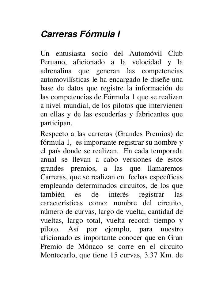 Carreras Fórmula IUn entusiasta socio del Automóvil ClubPeruano, aficionado a la velocidad y laadrenalina que generan las ...