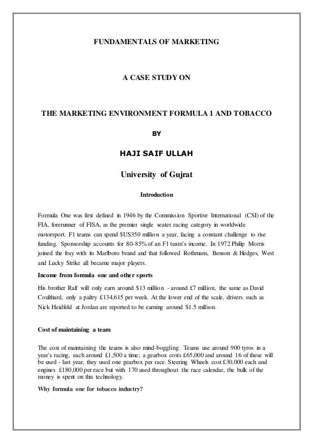 FUNDAMENTALS OF MARKETING A CASE STUDY ON THE MARKETING ENVIRONMENT FORMULA 1 AND TOBACCO BY HAJI SAIF ULLAH University of...