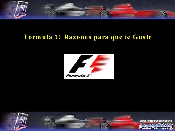 Formula 1:  Razones para que te Guste