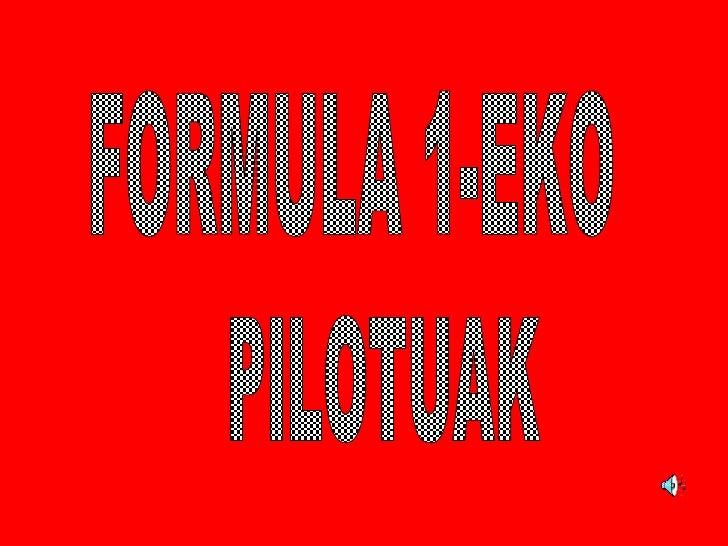FORMULA 1-EKO PILOTUAK