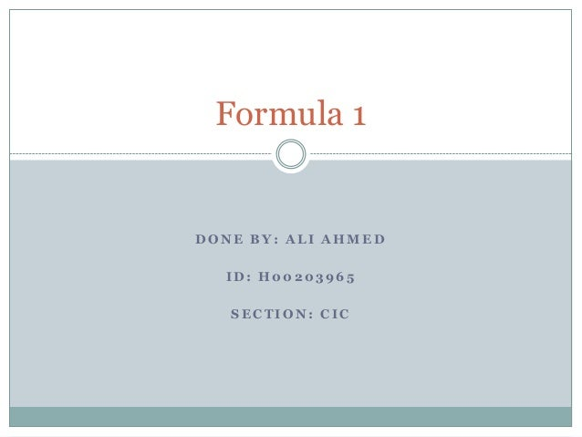 Formula 1  DONE BY: ALI AHMED ID: H00203965 SECTION: CIC