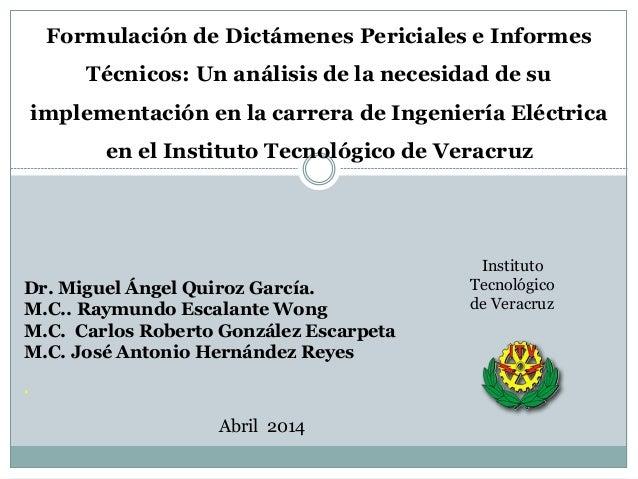 Formulación de Dictámenes Periciales e Informes Técnicos: Un análisis de la necesidad de su implementación en la carrera d...