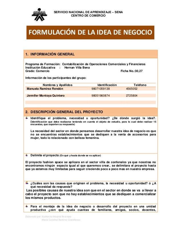 SERVICIO NACIONAL DE APRENDIZAJE – SENA CENTRO DE COMERCIO  FORMULACIÓN DE LA IDEA DE NEGOCIO 1. INFORMACIÓN GENERAL Progr...