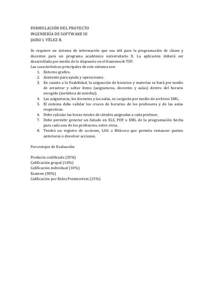 FORMULACIÓN DEL PROYECTO INGENIERÍA DE SOFTWARE III JAIRO I. VÉLEZ B.  Se requiere un sistema de información que sea útil ...