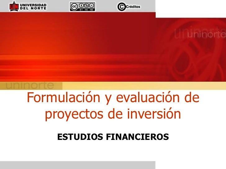 ESTUDIOS FINANCIEROS Formulación y evaluación de proyectos de inversión