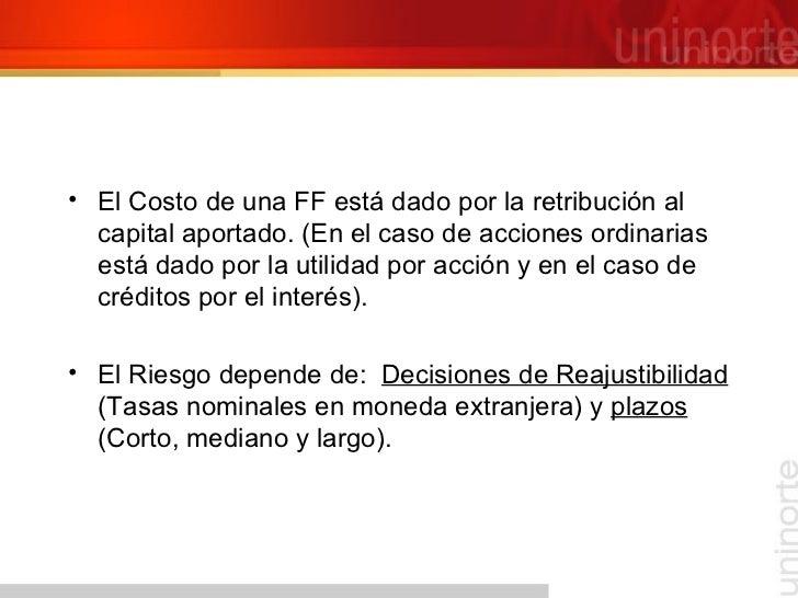 <ul><li>El Costo de una FF está dado por la retribución al capital aportado. (En el caso de acciones ordinarias está dado ...